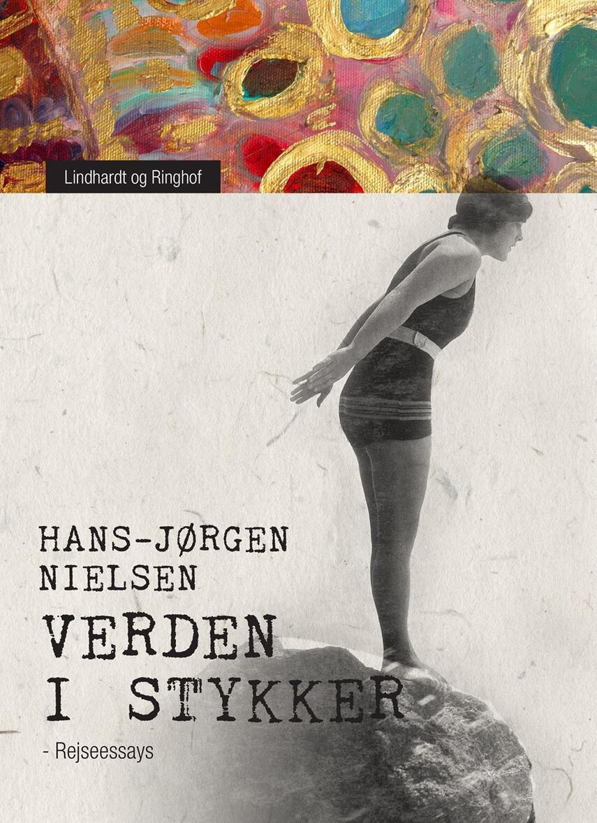 Hans-Jørgen Nielsen (f. 1941): Verden i stykker : rejseessays