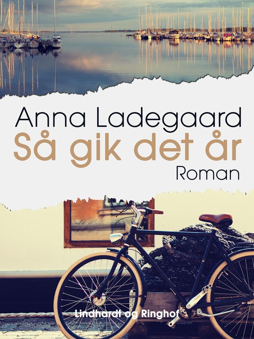 Anna Ladegaard: Så gik det år : roman