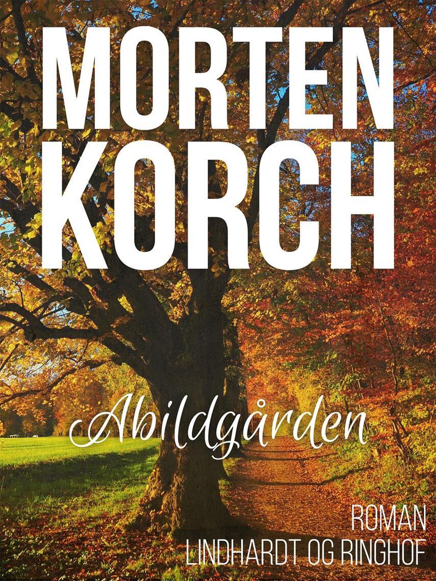 Morten Korch: Abildgården : roman