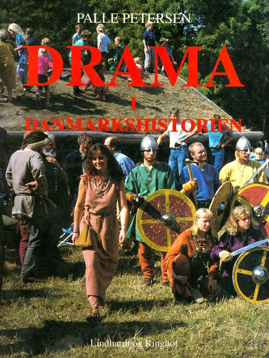 Palle Petersen (f. 1943): Drama i Danmarkshistorien