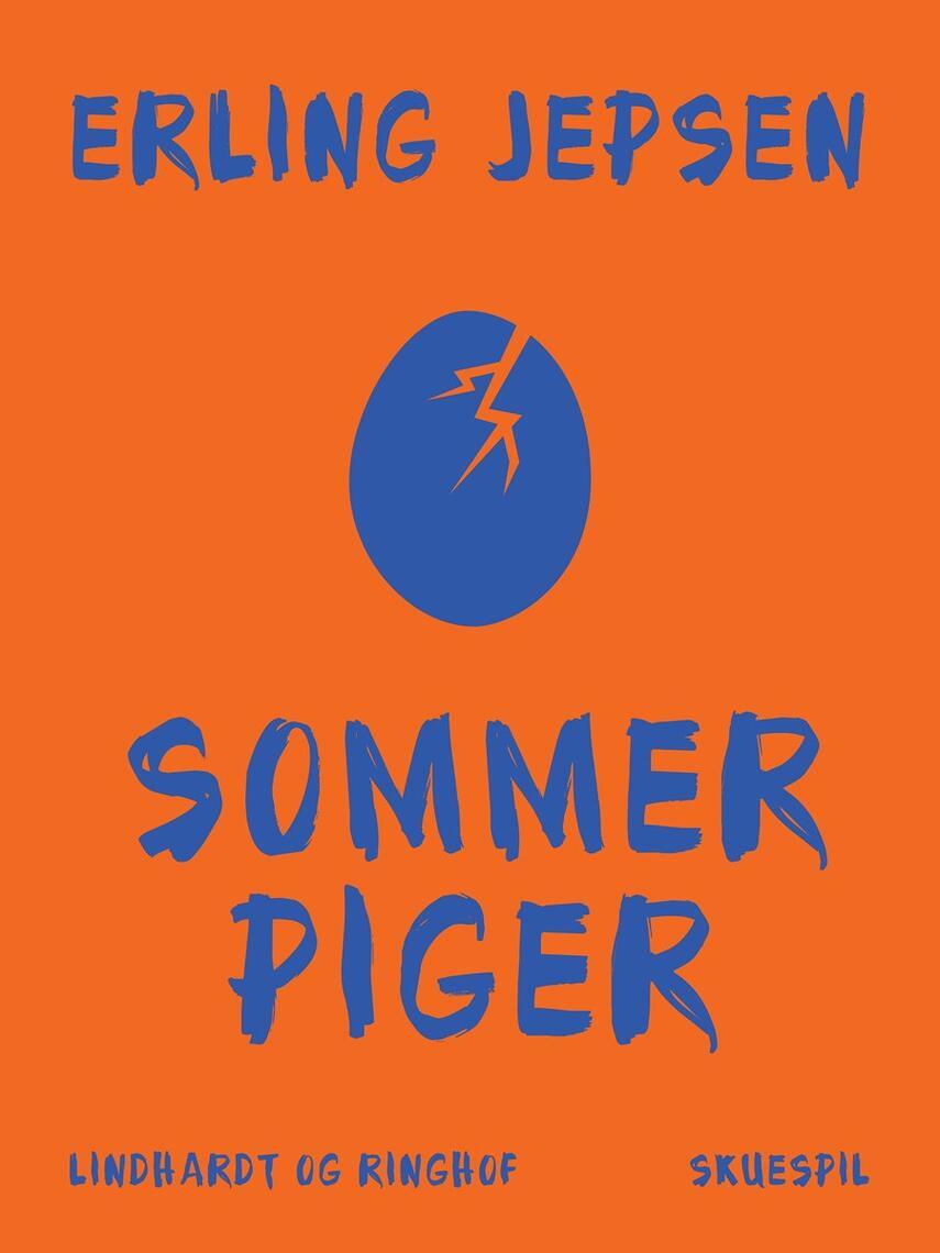 Erling Jepsen (f. 1956): Sommerpiger : skuespil