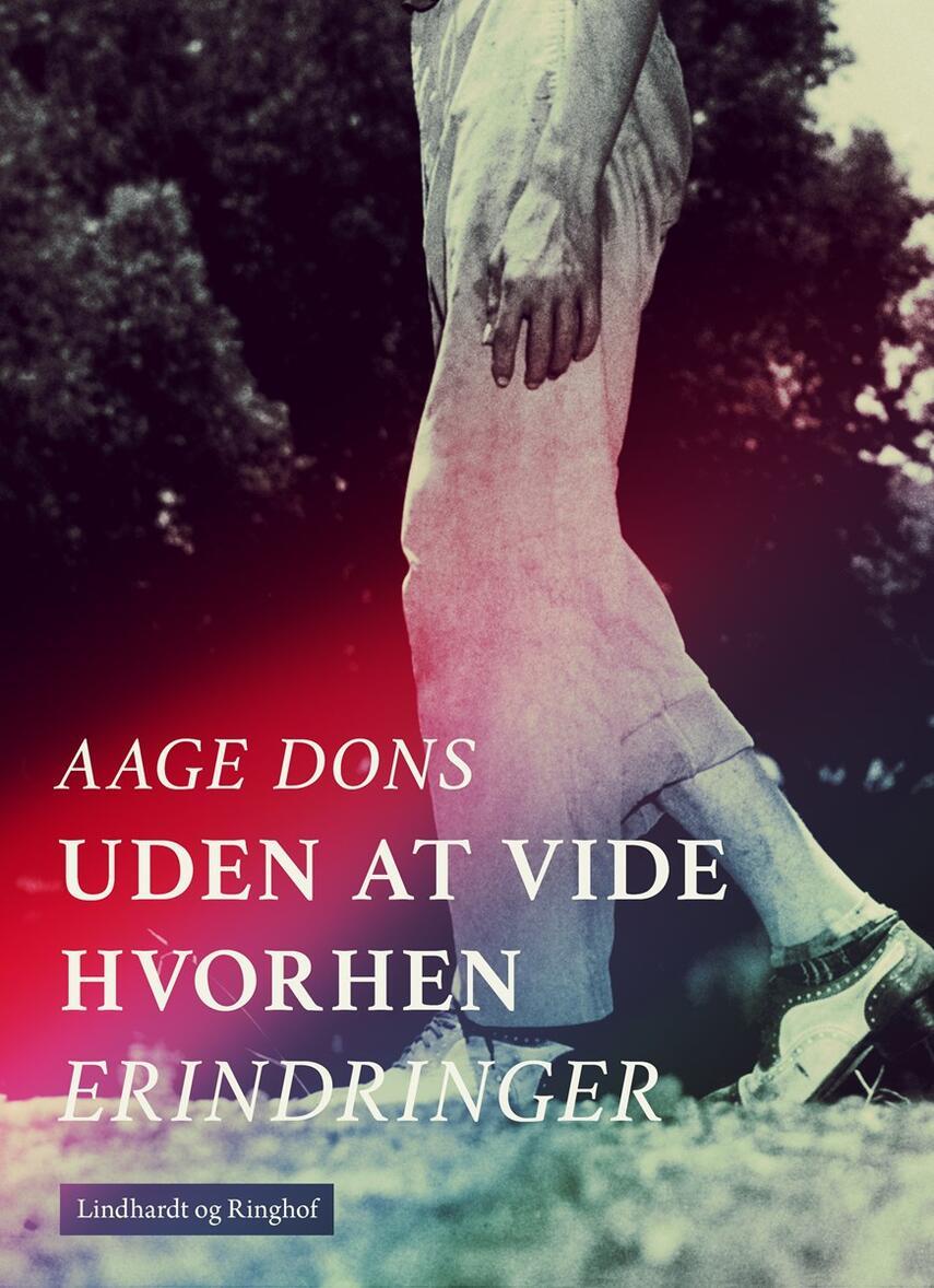 Aage Dons: Uden at vide hvorhen : erindringer