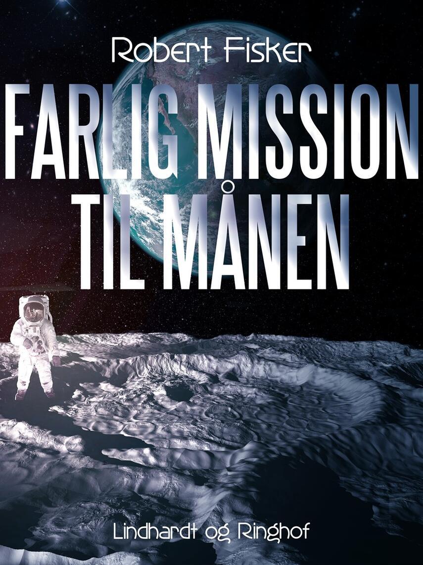 : Farlig mission til månen