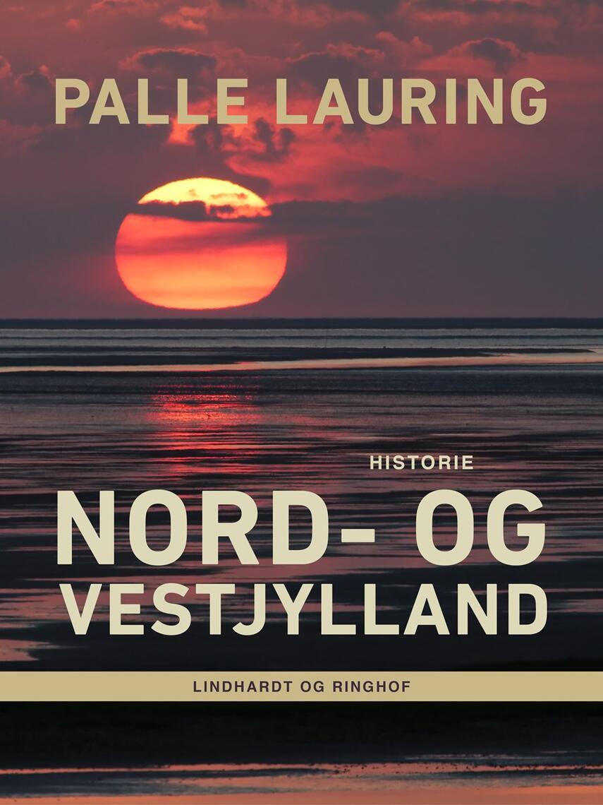 Palle Lauring: Nord- og Vestjylland : historie