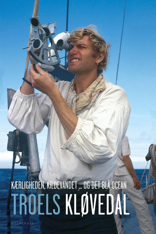 Troels Kløvedal: Kærligheden, kildevandet - og det blå ocean