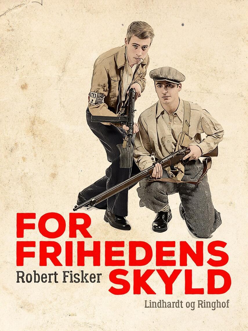 Robert Fisker: For frihedens skyld