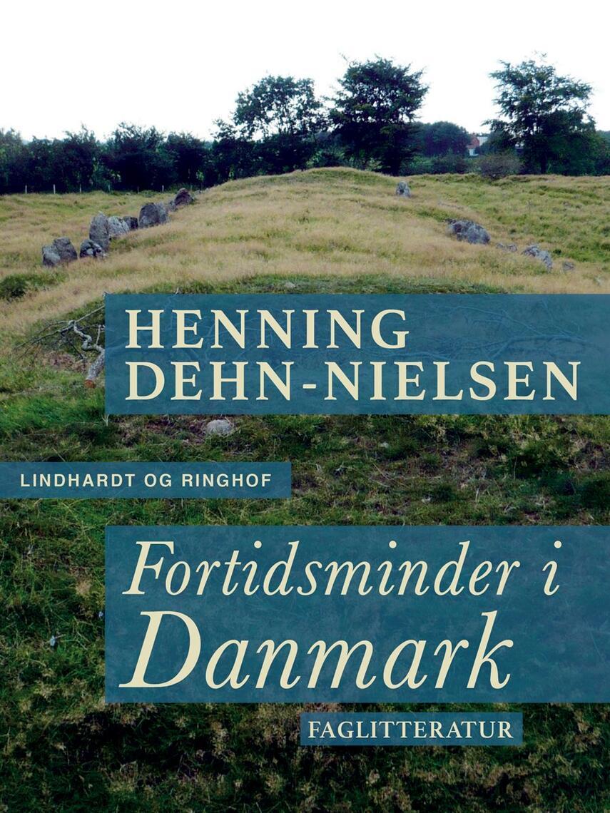 Henning Dehn-Nielsen: Fortidsminder i Danmark