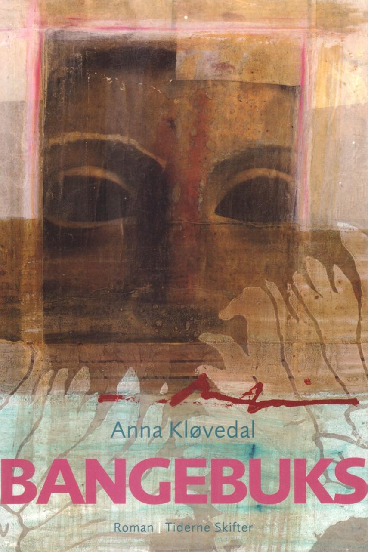 Anna Kløvedal: Bangebuks : roman