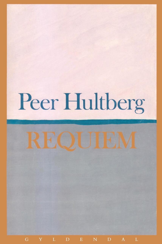 Peer Hultberg: Requiem