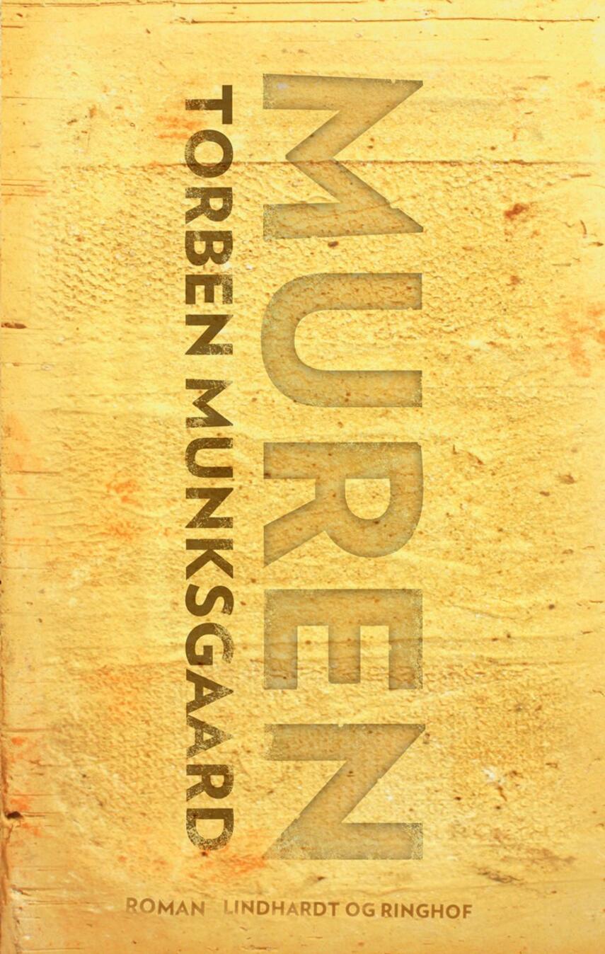 Torben Munksgaard: Muren : roman