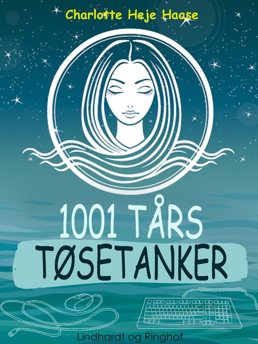 Charlotte Heje Haase: 1001 tårs tøsetanker