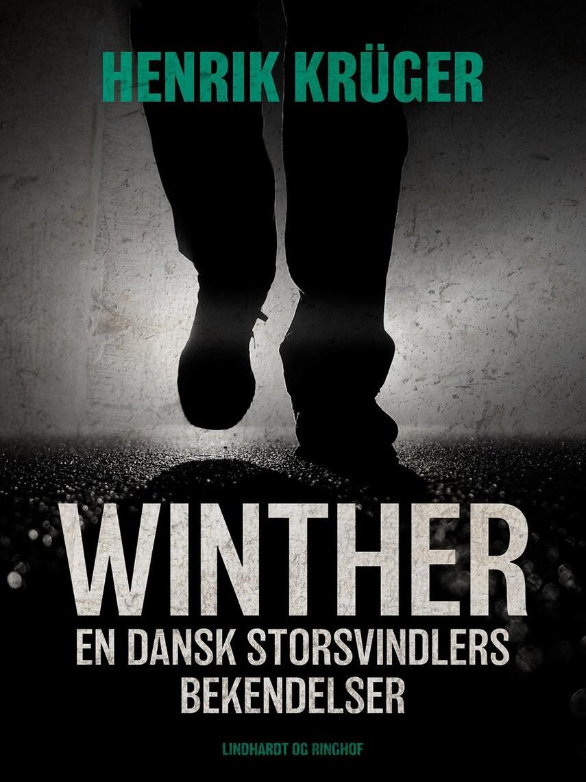 Henrik Krüger: Winther : en dansk storsvindlers bekendelser