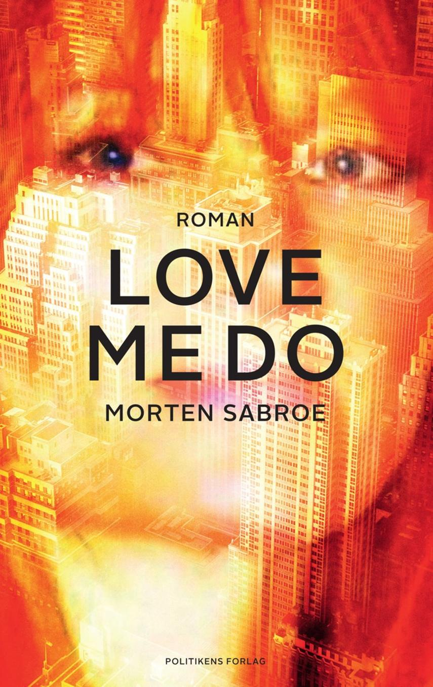 Morten Sabroe: Love me Do : roman