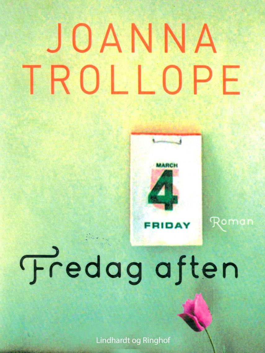 Joanna Trollope: Fredag aften : roman