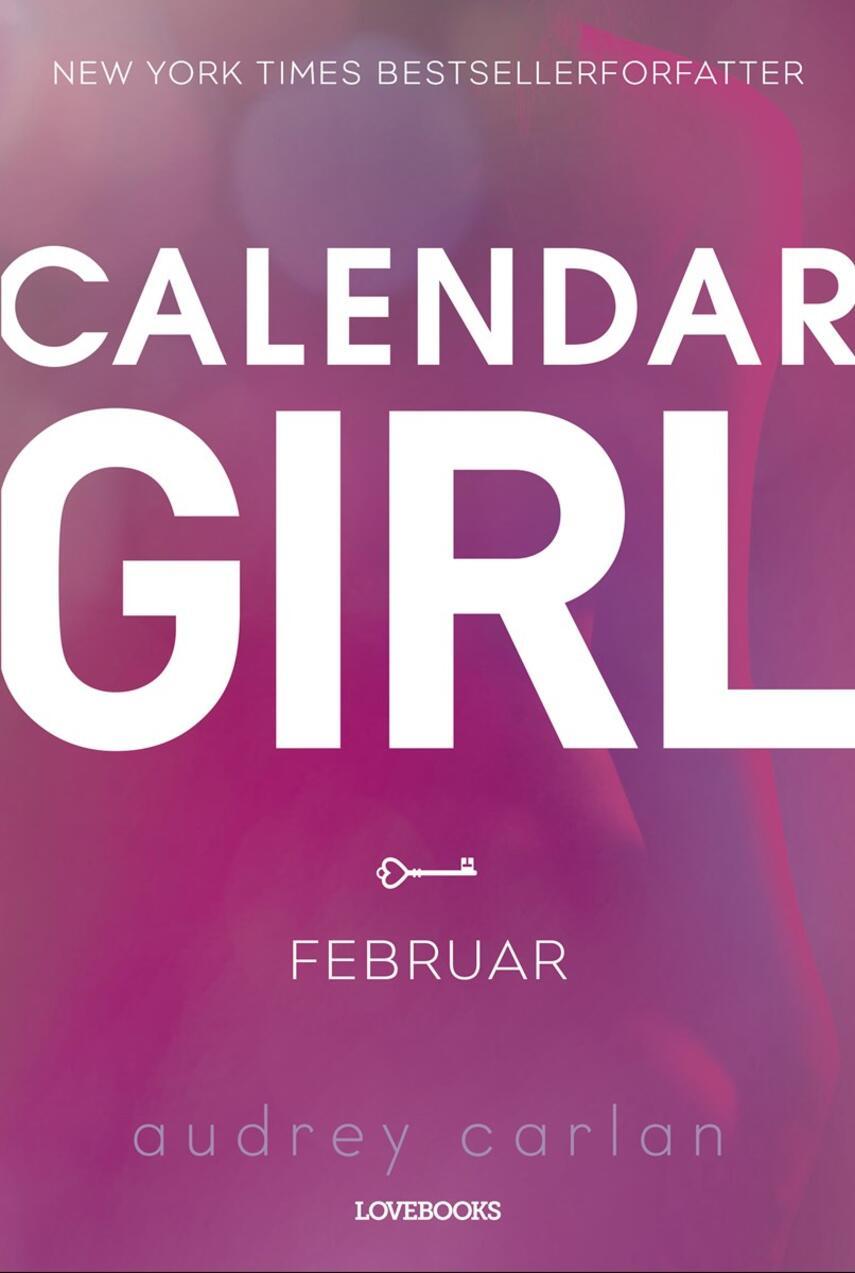 Audrey Carlan: Calendar girl. 2, Februar