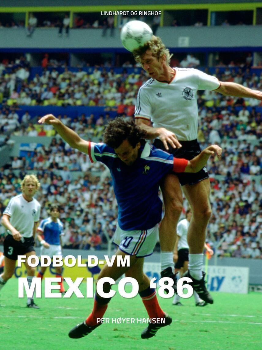 Per Høyer Hansen: Fodbold-VM Mexico '86