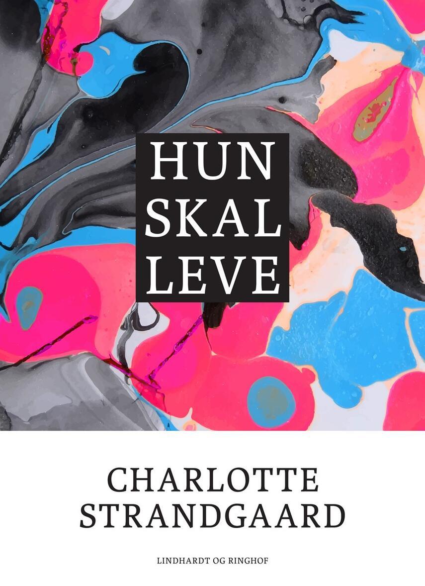 Charlotte Strandgaard: Hun skal leve