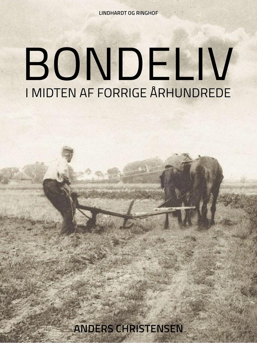 Anders Christensen (f. 1837): Bondeliv i midten af forrige Aarhundrede