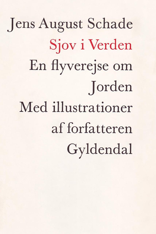 Jens August Schade: Sjov i verden : en flyverejse om jorden