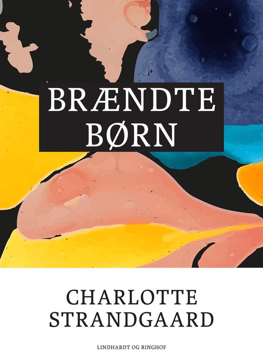 Charlotte Strandgaard: Brændte børn