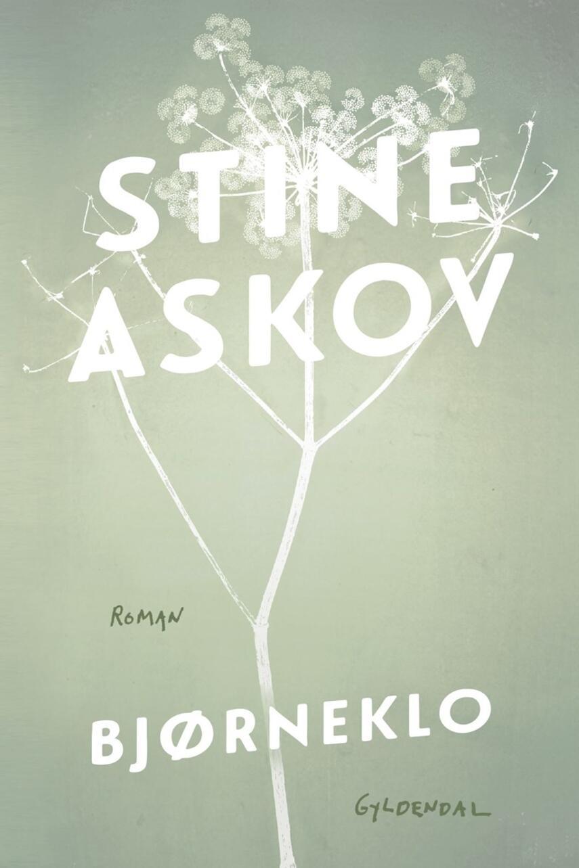 Stine Askov: Bjørneklo : roman
