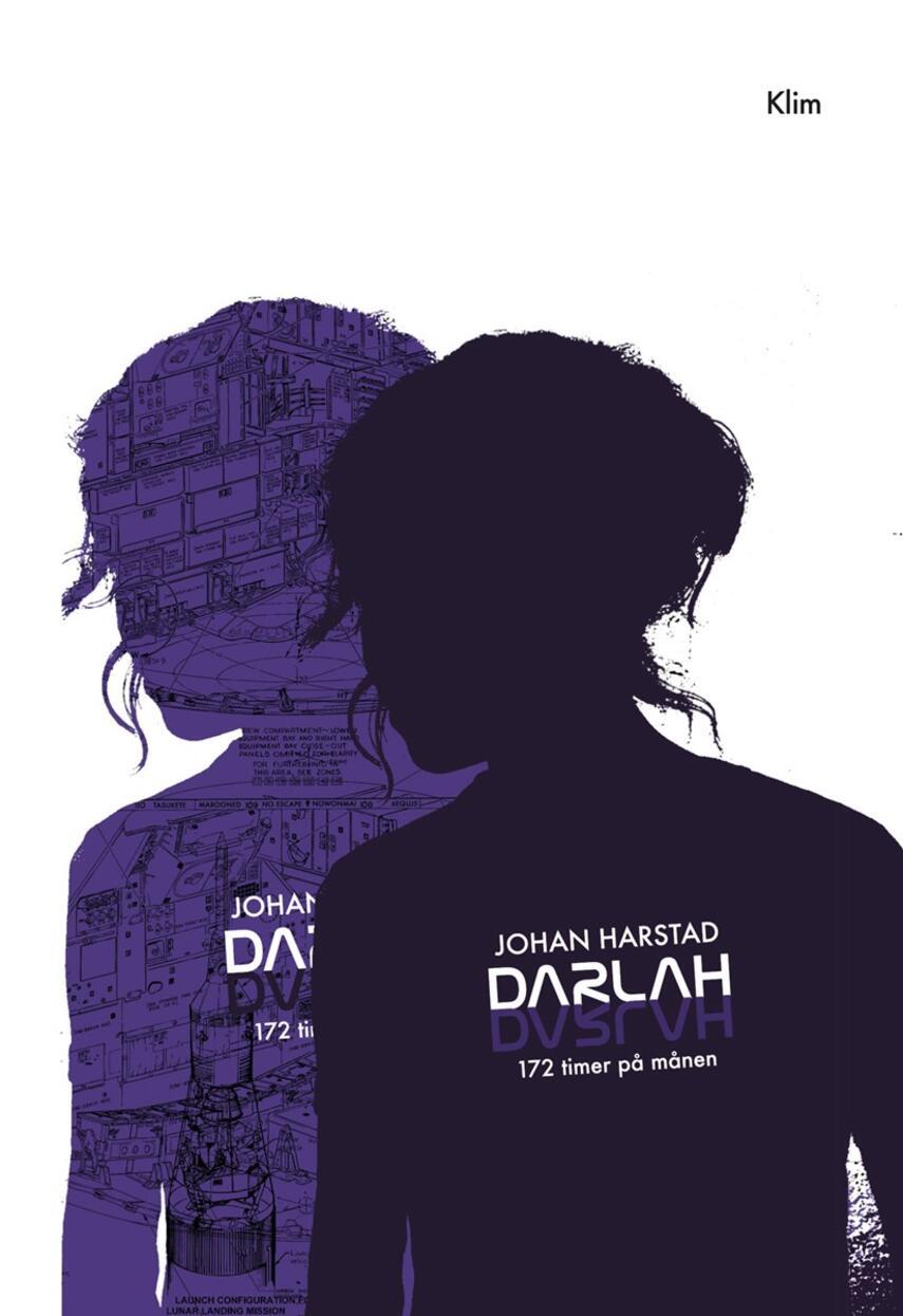 Johan Harstad: Darlah : 172 timer på månen