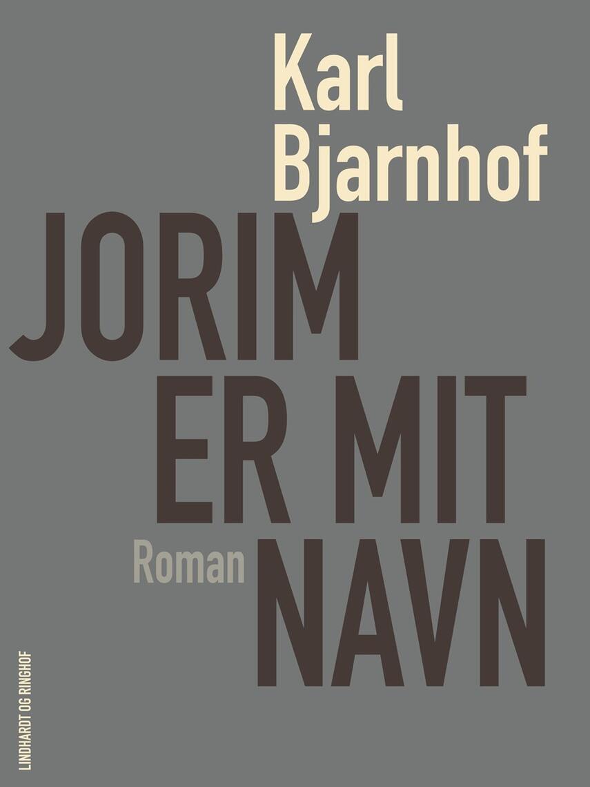 Karl Bjarnhof: Jorim er mit navn : roman