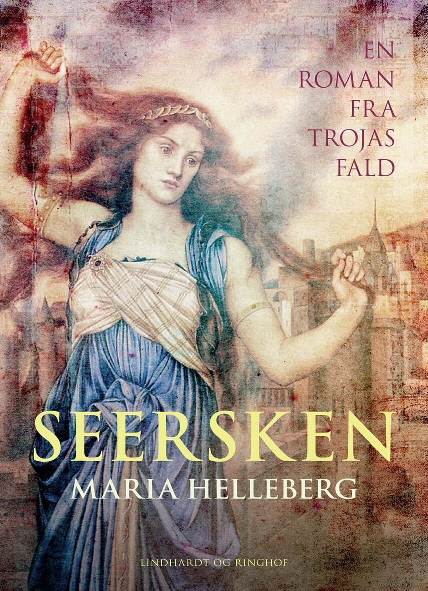 Maria Helleberg: Seersken : en roman fra Trojas fald