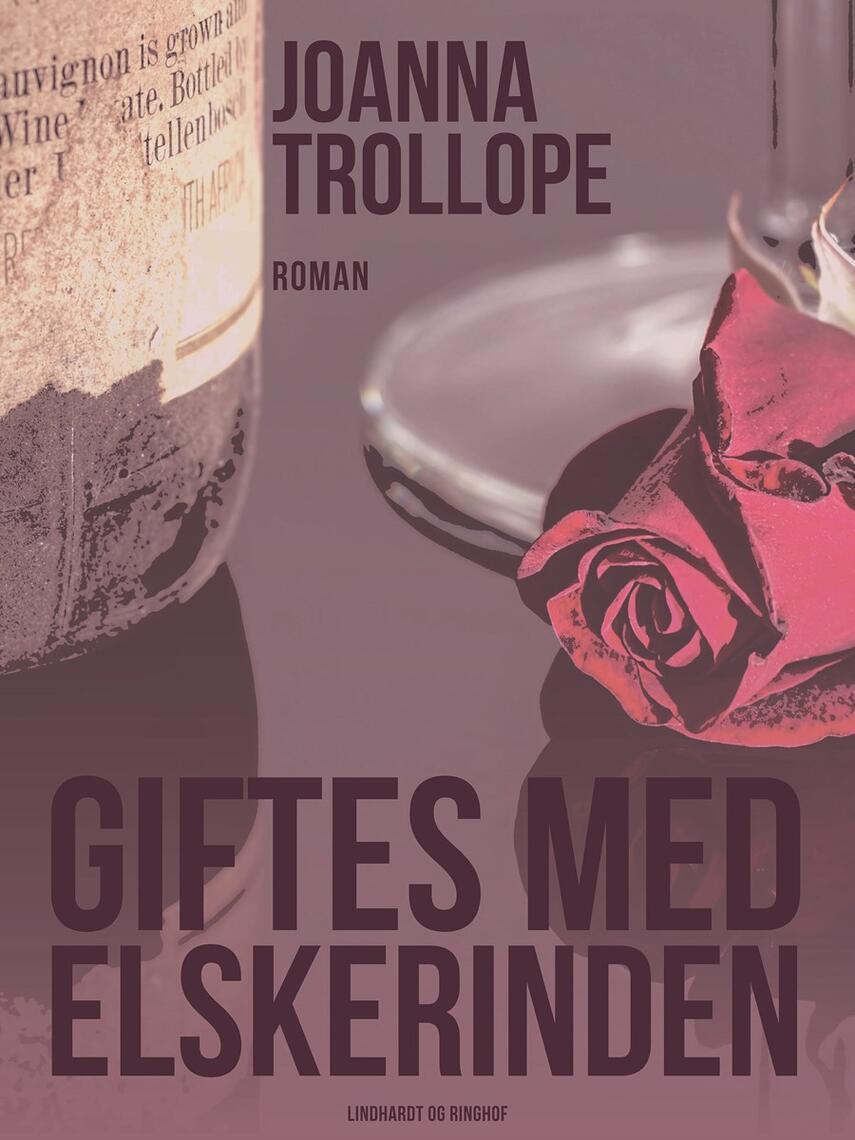 Joanna Trollope: Giftes med elskerinden : roman