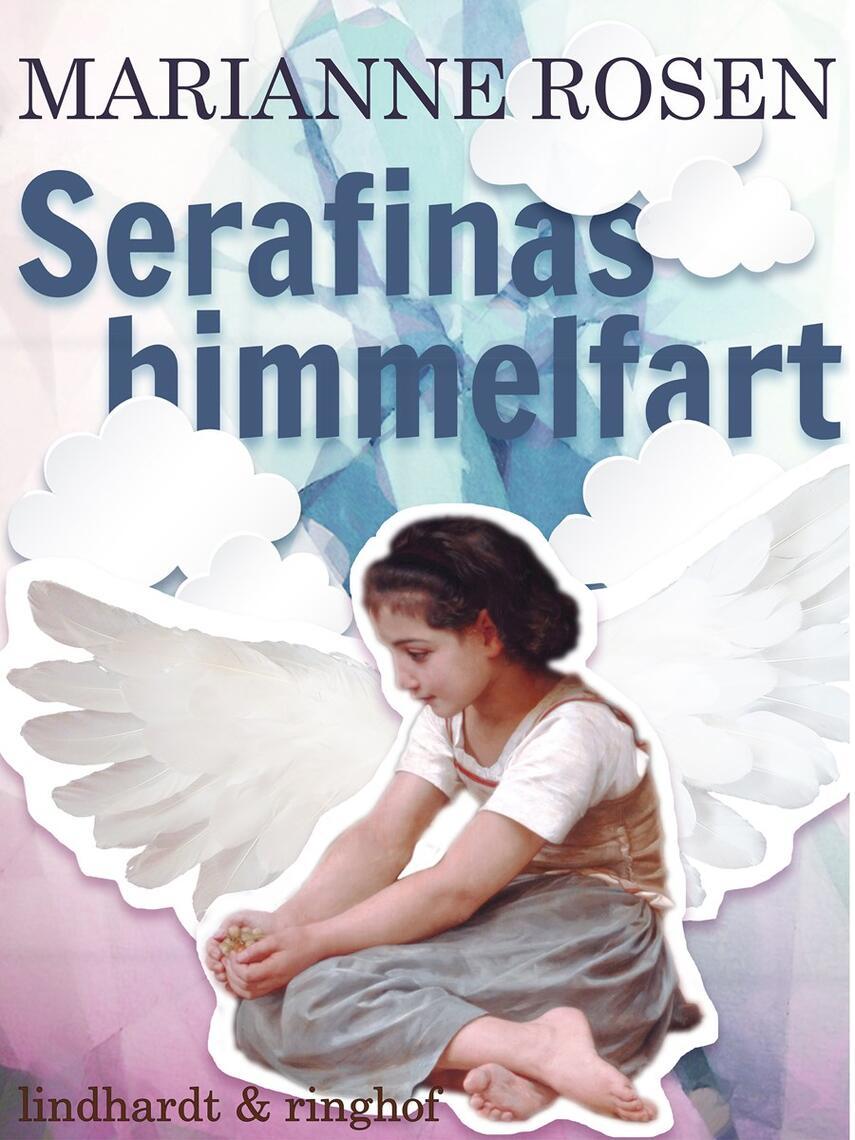 Marianne Rosen: Serafinas himmelfart