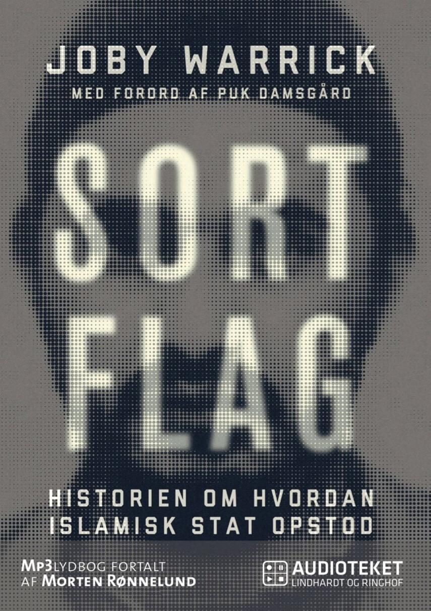 Joby Warrick: Sort flag : historien om hvordan Islamisk Stat opstod