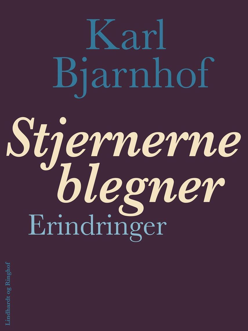 Karl Bjarnhof: Stjernerne blegner : erindringer