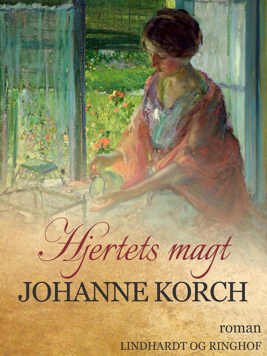 Johanne Korch: Hjertets magt : roman