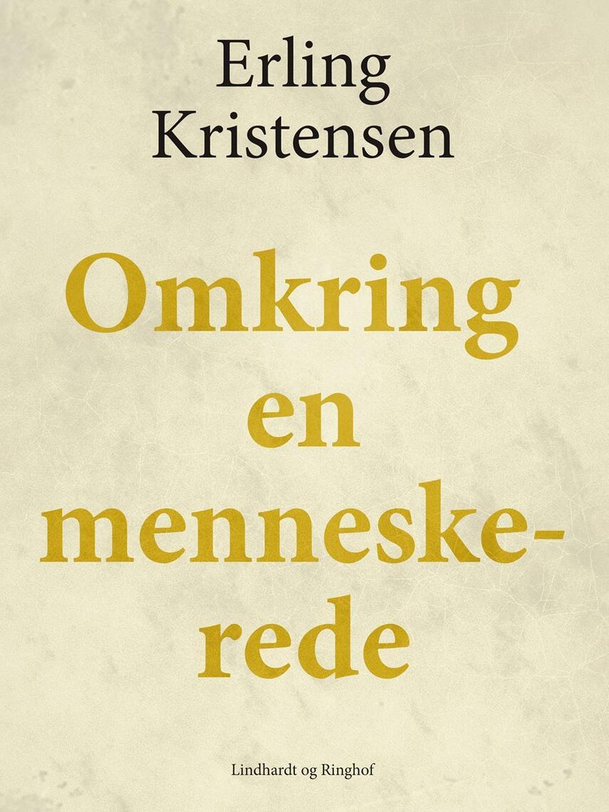 Erling Kristensen (f. 1893): Omkring en Menneskerede