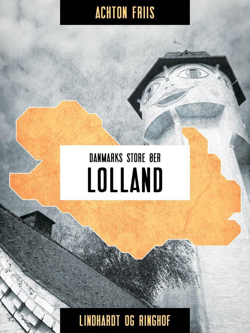 Achton Friis: Danmarks store Øer : Lolland