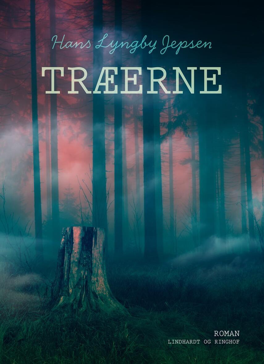 Hans Lyngby Jepsen: Træerne : roman