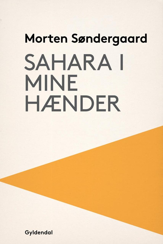 Morten Søndergaard (f. 1964): Sahara i mine hænder