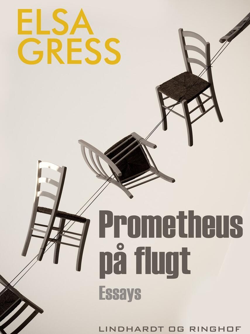 Elsa Gress: Prometheus på flugt : essays