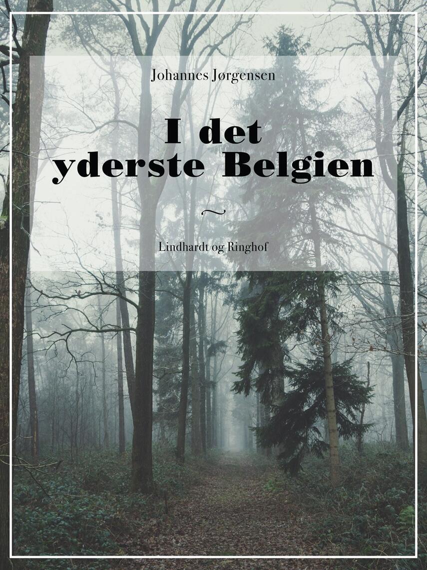 Johannes Jørgensen (f. 1866): I det yderste Belgien