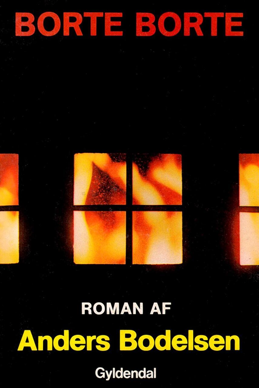Anders Bodelsen: Borte, borte : roman