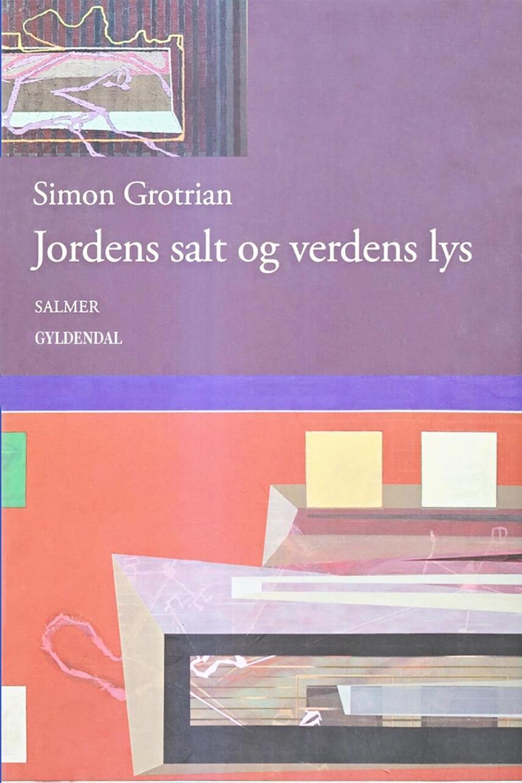 Simon Grotrian: Jordens salt og verdens lys : salmer