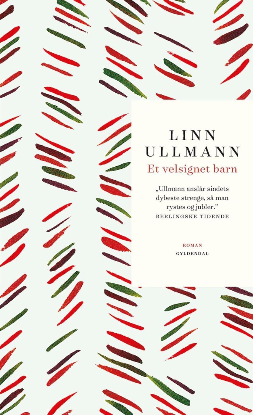 Linn Ullmann: Et velsignet barn : roman