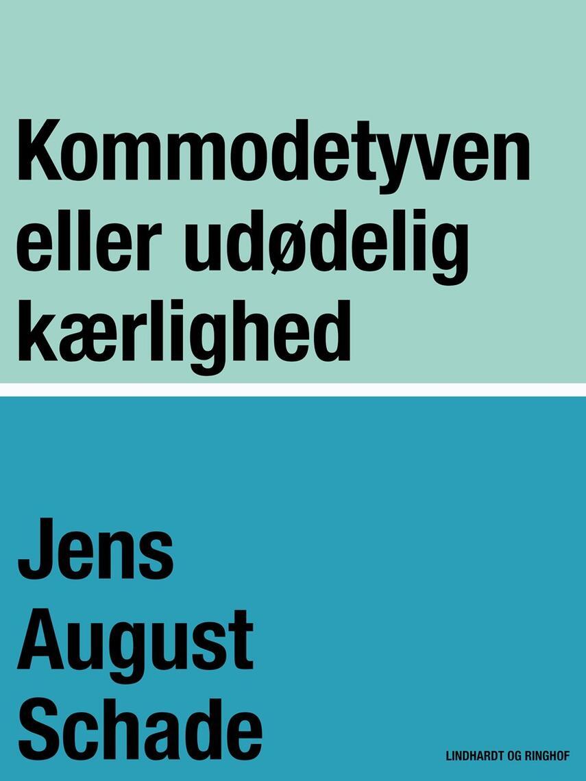 Jens August Schade: Kommode-tyven