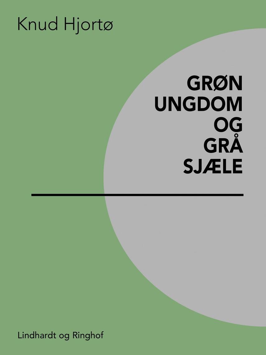 Knud Hjortø: Grøn ungdom og grå sjæle