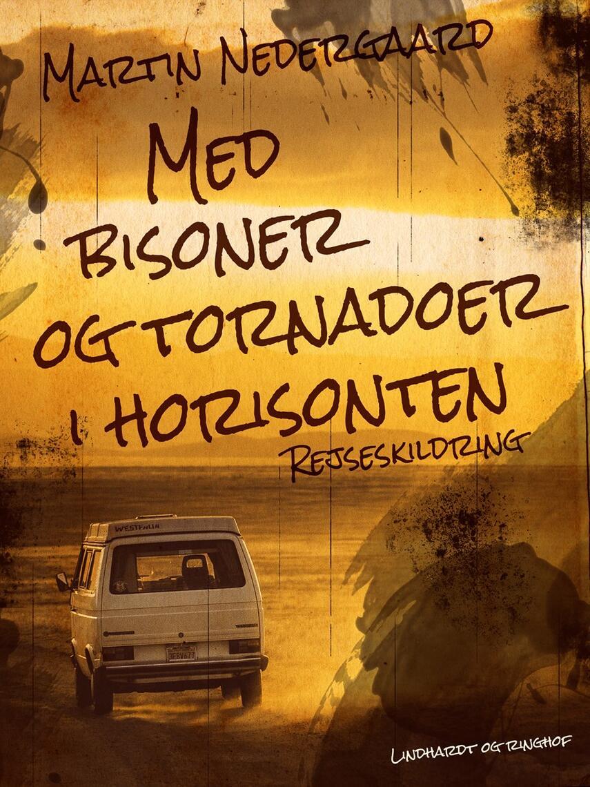 Anne Bjerregaard Sinding, Martin Nedergaard Andersen: Med bisoner og tornadoer i horisonten : rejseskildring