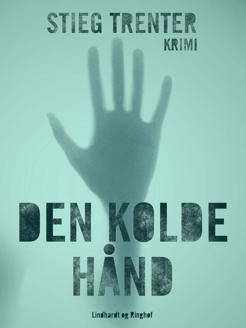 Stieg Trenter: Den kolde hånd : krimi