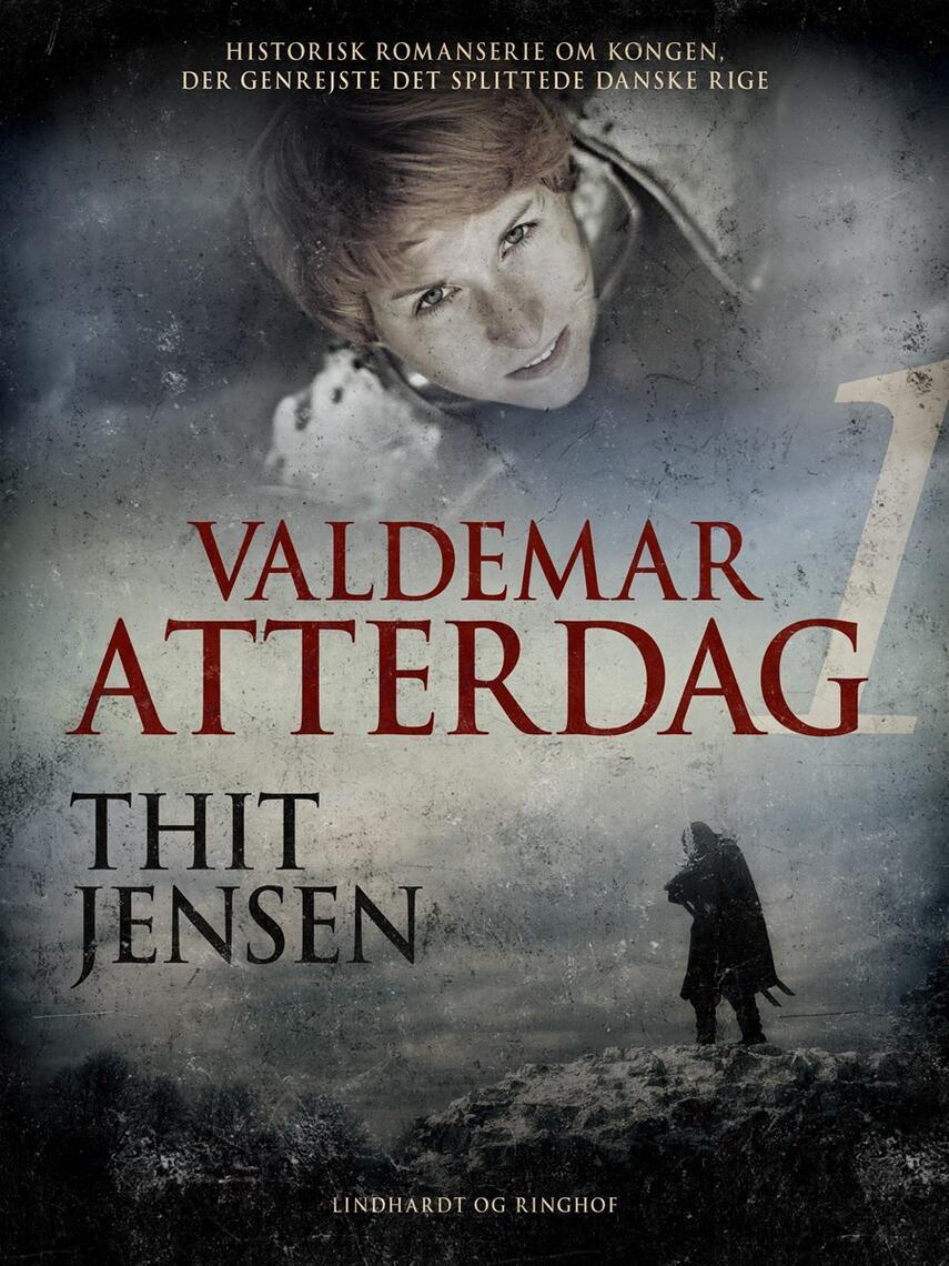 Thit Jensen (f. 1876): Valdemar Atterdag