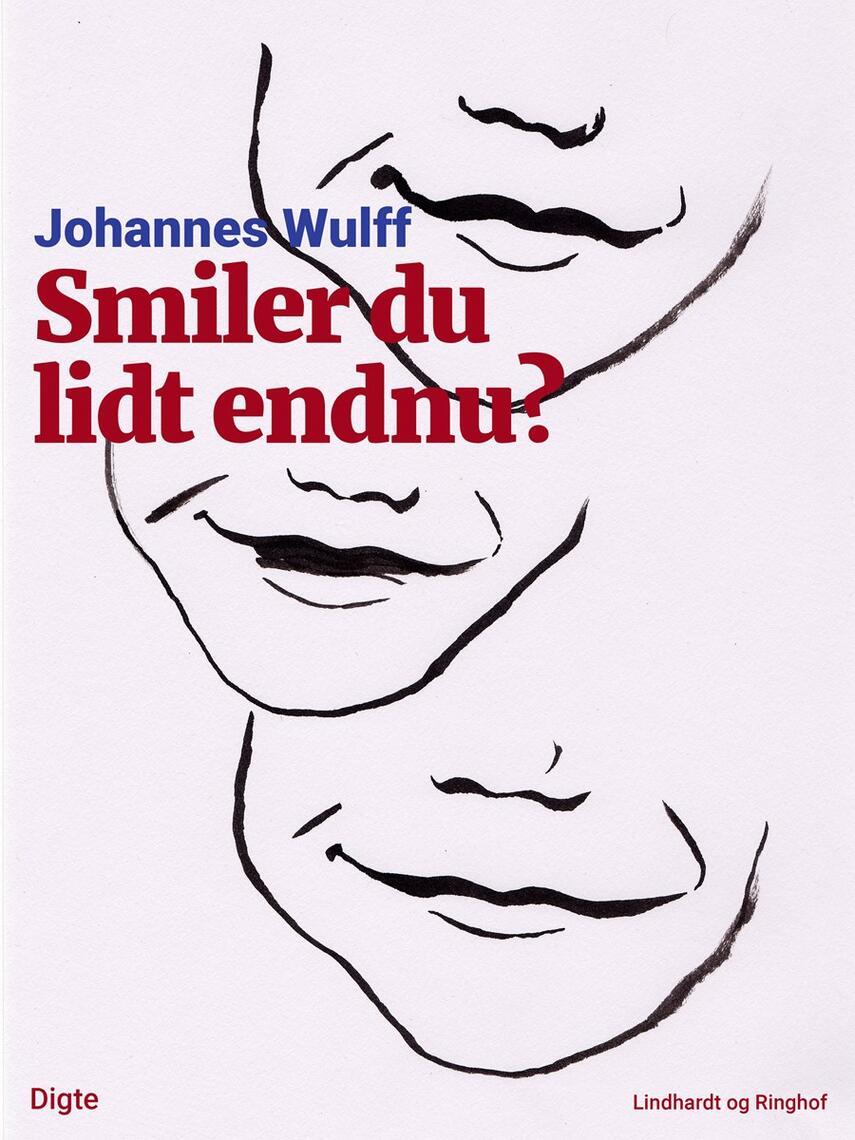 Johannes Wulff: Smiler du lidt endnu? : digte