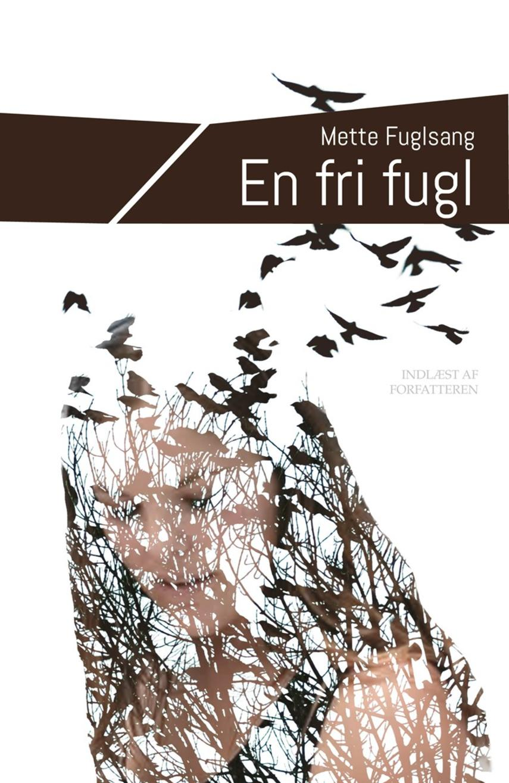Mette Fuglsang: En fri fugl