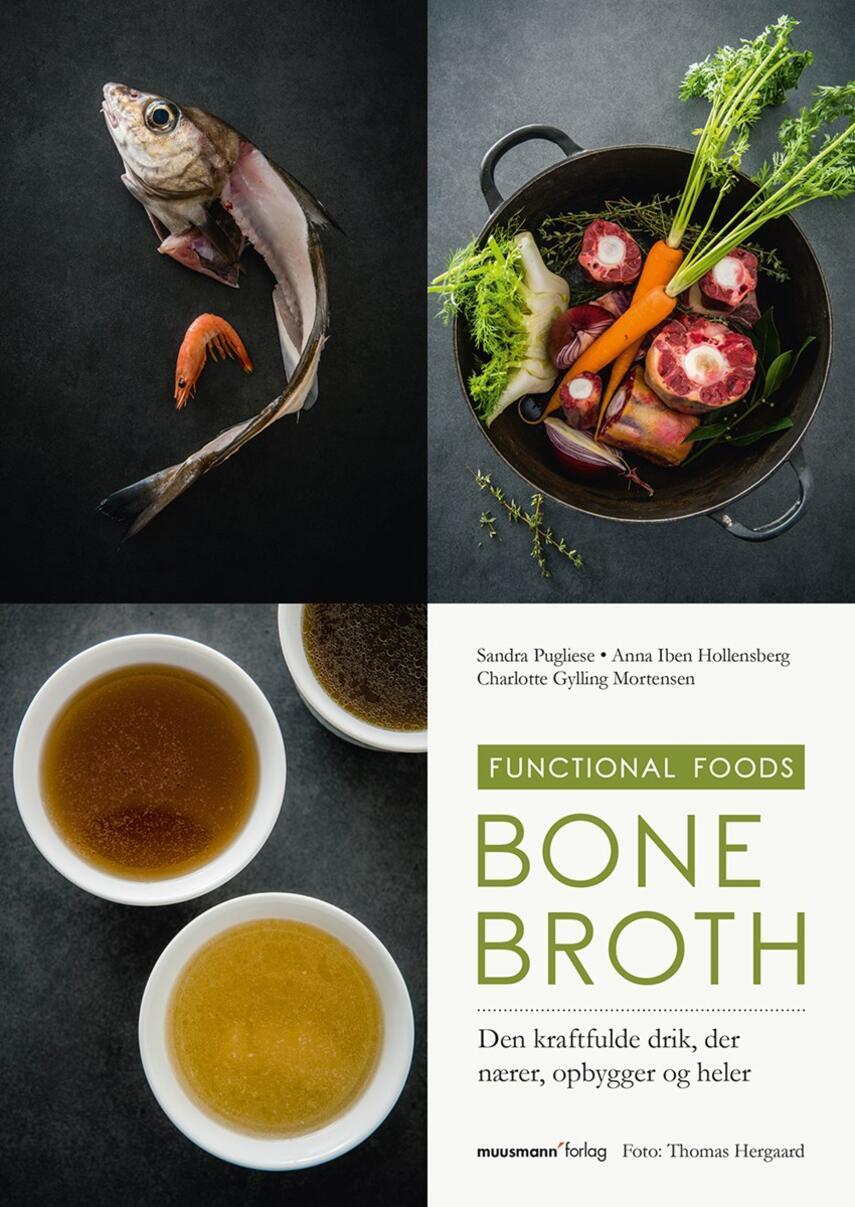 Sandra Pugliese, Anna Iben Hollensberg, Charlotte Gylling Mortensen: Bone broth : den kraftfulde drik, der nærer, opbygger og heler